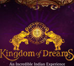 Kingdom of Dreams Coupons & Offers